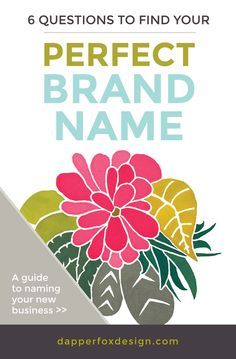 6 Questions to Find Your Perfect Brand Name - Dapper Fox Design - Website Design // Branding // Logo Design // Brand // Design Inspiration // Blog Design - A Blog for Entrepreneurs