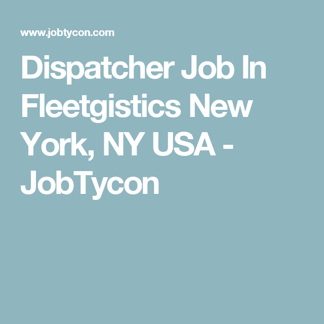 Dispatcher Job In Fleetgistics New York Ny Usa  Jobtycon  Job