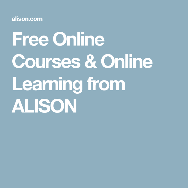 Free Online Courses & Online Learning from ALISON | Homeschool