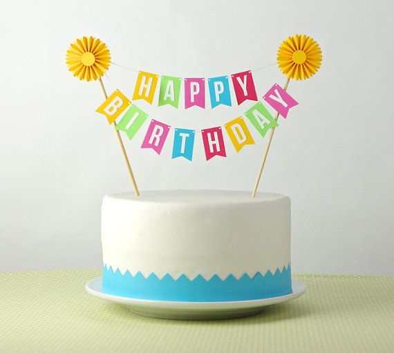 Happy Birthday Cake Bunting Cake Topper Parties Pinterest