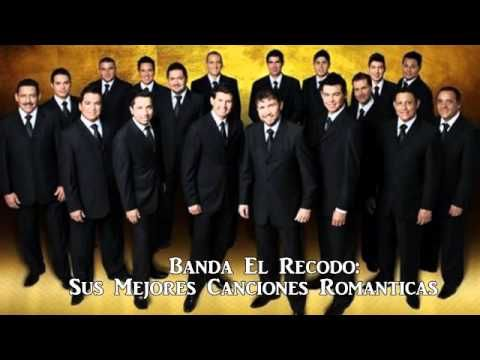 Mix Banda El Recodo Sus Mejores Canciones Romanticas Mejores Canciones Canciones Románticas Las Mejores Canciones Romanticas