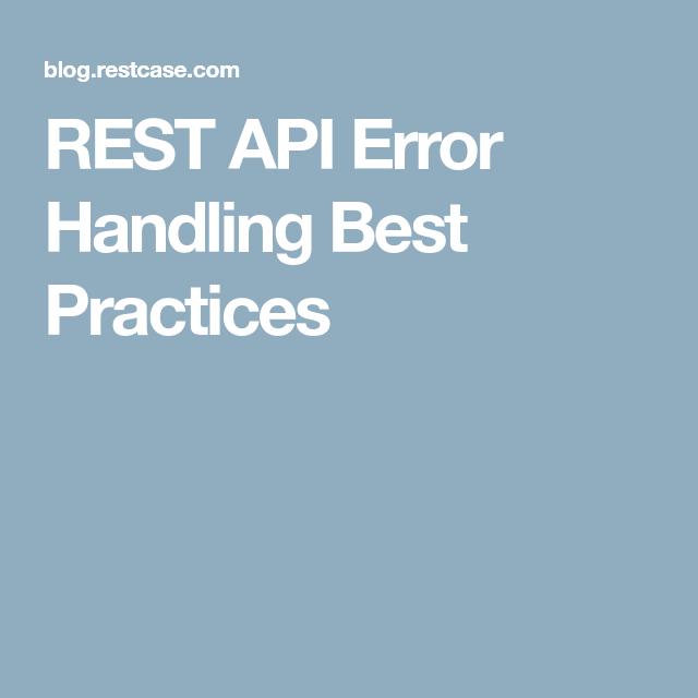 REST API Error Handling Best Practices   programming   Error code