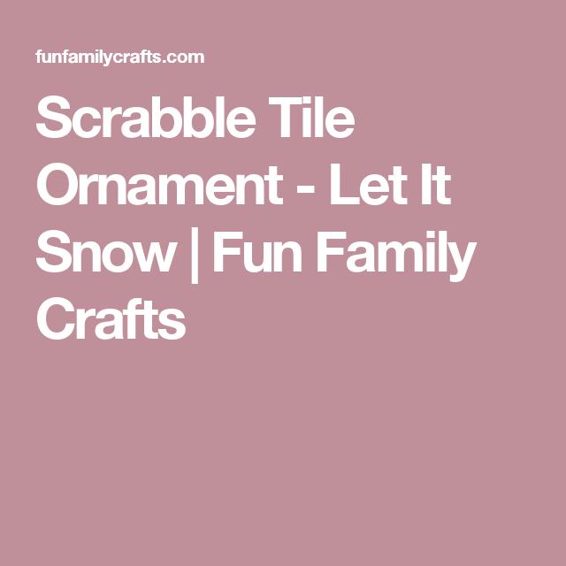 Scrabble Tile Ornament - Let It Snow | Fun Family Crafts