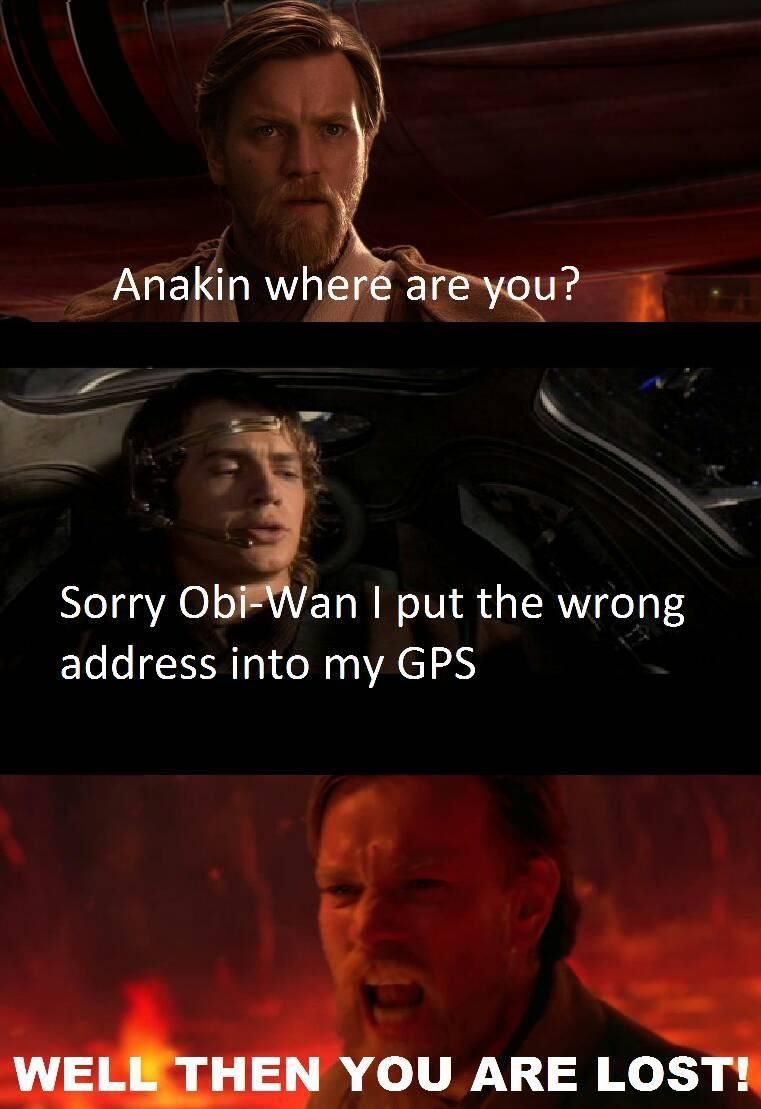 Well Then You Are Lost Lol I M Trying So Hard Not To Laugh Right Now Star Wars Humor Star Wars Jokes Funny Star Wars Memes