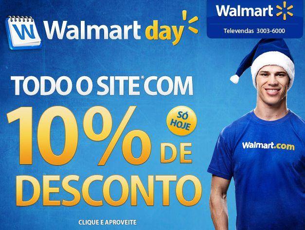 Você tem somente HOJE até a meia noite para comprar com 10% de desconto em todo o site do Walmart.