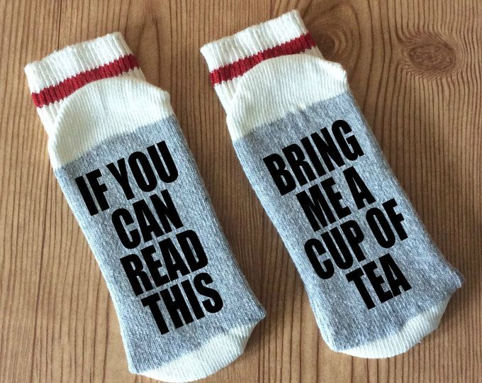 Bring Me A Cup Of Tea If You Can Read This If The Sock Fitz