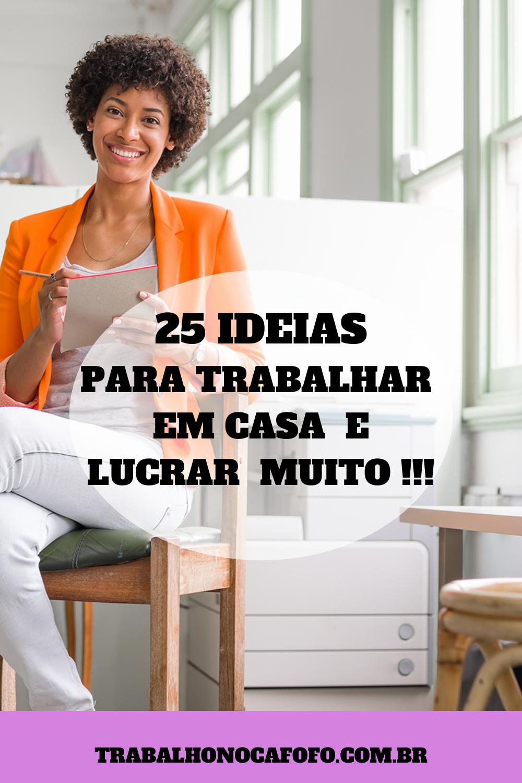 25 IDEIAS PARA TRABALHAR EM CASA EGANHAR DINHEIRO