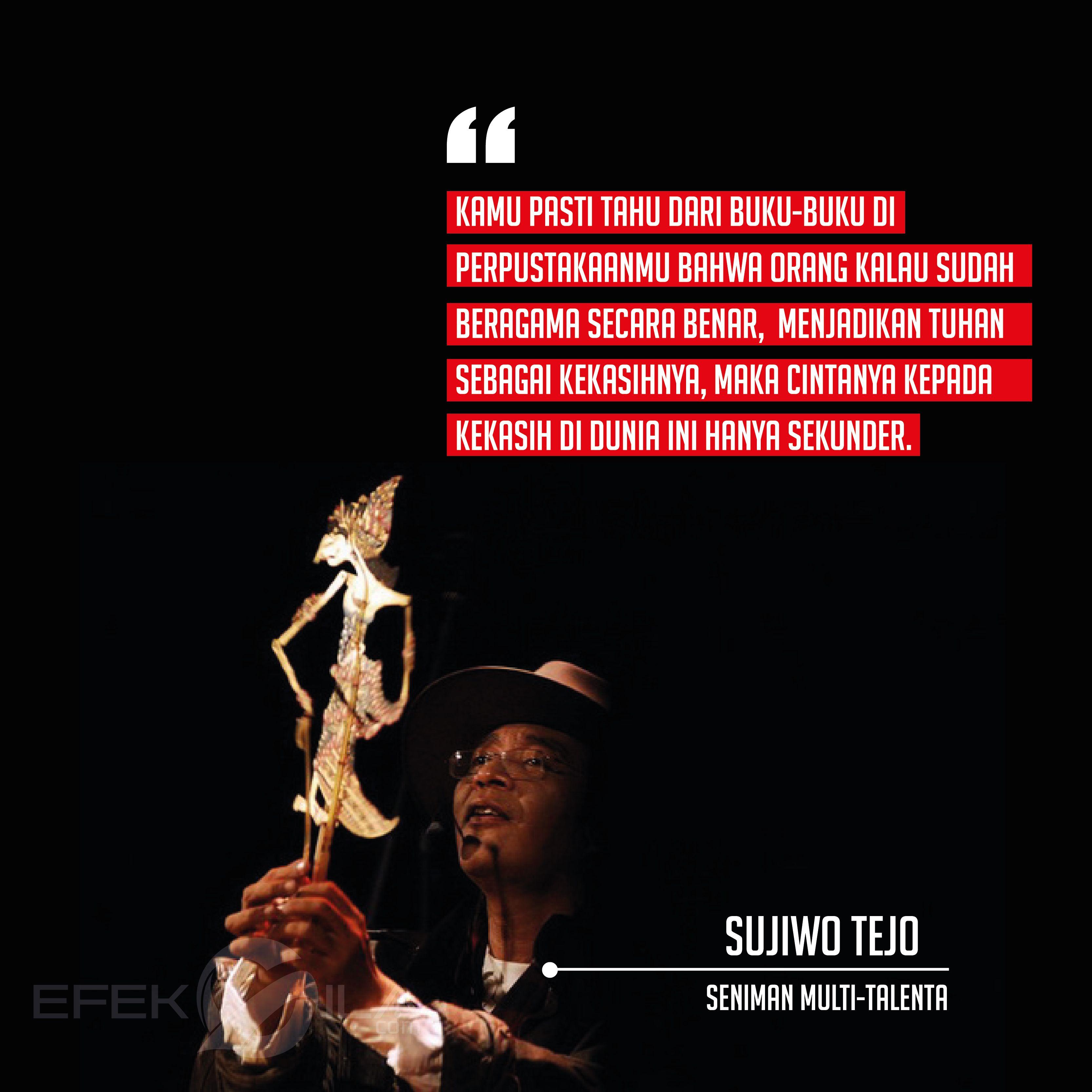Quote By Sujiwo Tejo Motivasi Pengetahuan Inspirasi