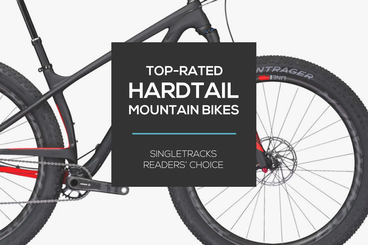The 7 Top Rated Hardtail Mountain Bikes According To Singletracks
