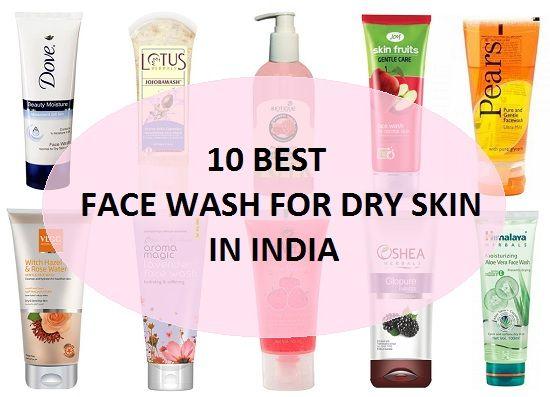 10 Best Face Wash For Dry Skin Sensitive Skin In India 2020 Best Face Products Best Face Wash Skin Face Wash