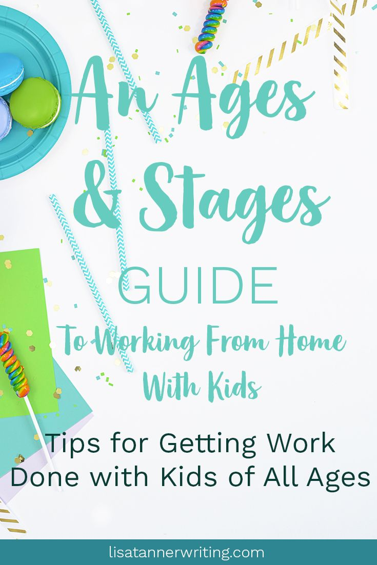 An Ages & Stages Guide to Working at Home with Kids