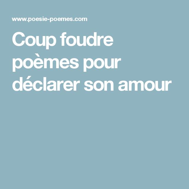 Coup Foudre Poèmes Pour Déclarer Son Amour Foudre Amour