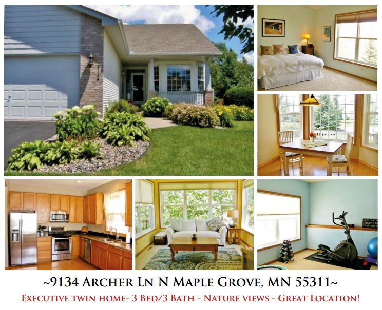 ~9134 Archer Ln N Maple Grove, MN 55311~ Beutiful 3 BDR executive twin home for sale in Maple Grove, MN. Huge master, large office, inviting sun room with views of nature and private deck. Granite counter tops, stainless appliances, eat-in kitchen plus formal dining. Extra large LL workroom with tons of storage. Super Location!  For more info visit: http://www.mndreams.com/listing/mlsid/152/propertyid/4508106/