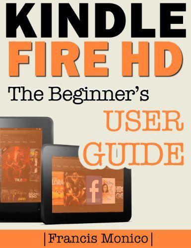 kindle fire hd manual the beginner s kindle fire hd user guide rh pinterest com kindle fire user guide free pdf kindle fire user guide online