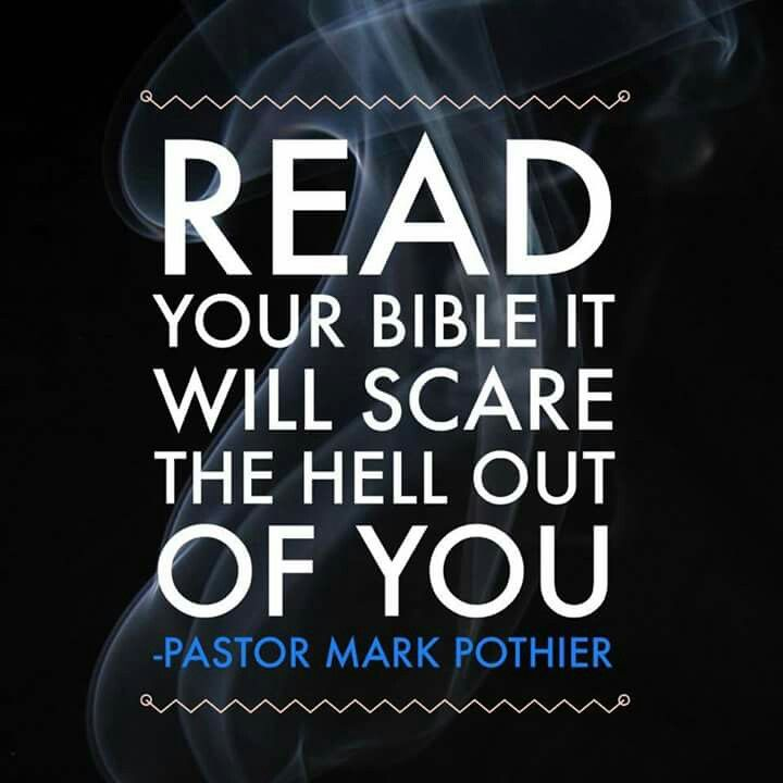 Image result for read the bible it will scare the hell out of you