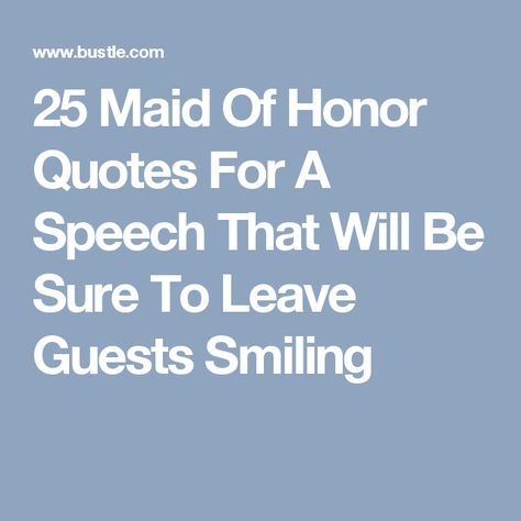 25 Quotes For Your Maid Of Honor Speech | Honor quotes, Maids and ...