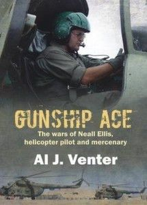 Gunship Ace The Wars Of Neall Ellis Helicopter Pilot And