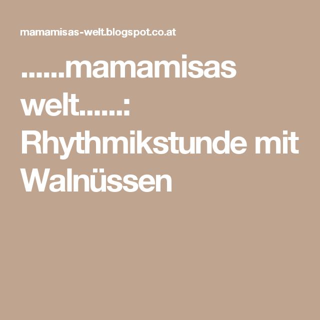 ......mamamisas welt......: Rhythmikstunde mit Walnüssen
