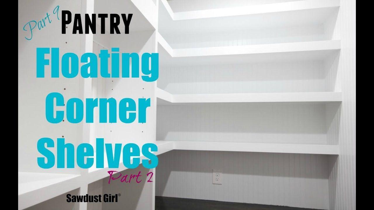How To Build Diy L Shaped Floating Shelves Part 2 Youtube Diy Pantry Shelves Floating Shelves Diy Floating Shelves