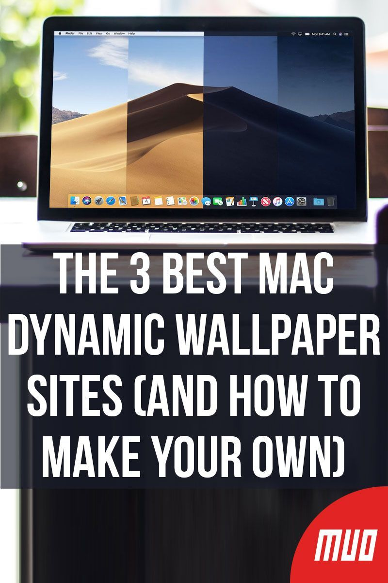 The 3 Best Mac Dynamic Wallpaper Sites And How To Make Your Own Wallpaper Website Mac Os Wallpaper Mac