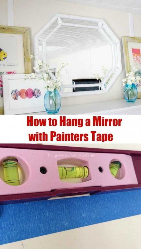 How To Hang A Mirror With Painters Tape Things To Know Pinterest