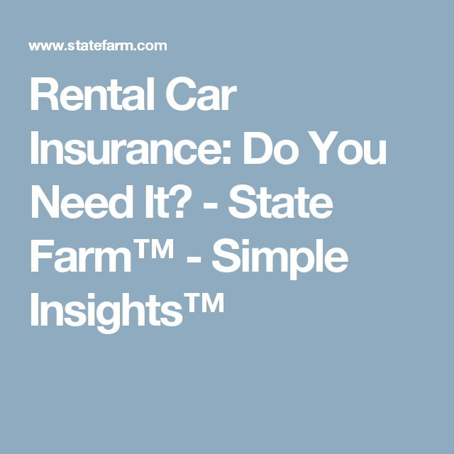 Rental Car Insurance Do You Need It Rental Car Insurance Car Insurance Car Rental