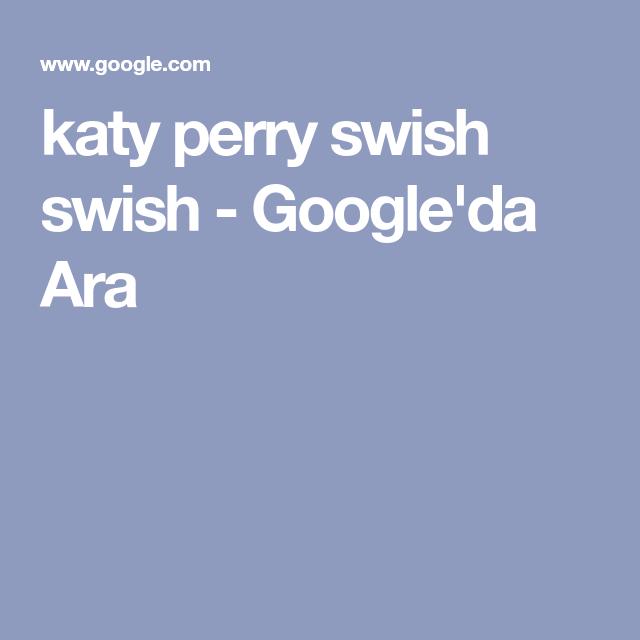 Katy Perry Swish Swish Google Da Ara Katy Perry Nicki Minaj Pop Muzik