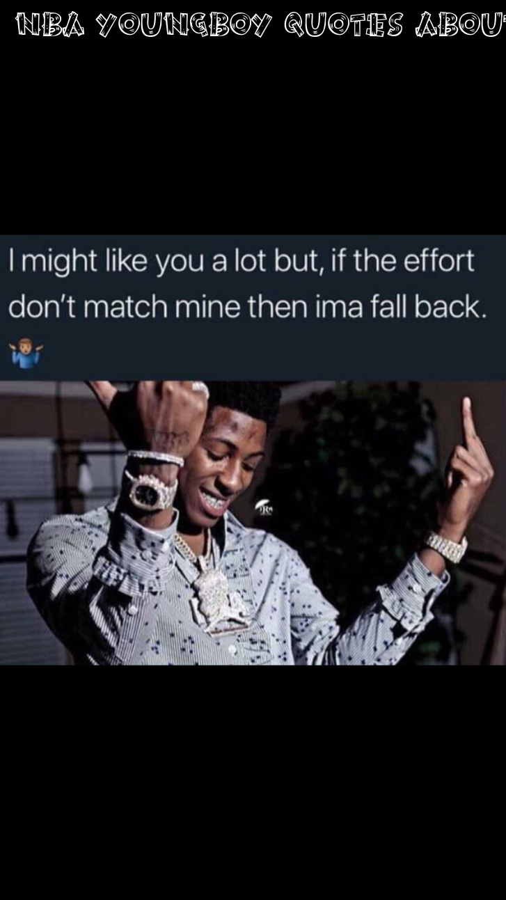 5 Nba Youngboy Quotes About Life Rapper Quotes Thug Life Quotes Thug Quotes