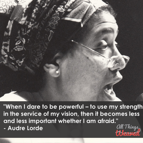 When I dare to be powerful - to use my strength in the