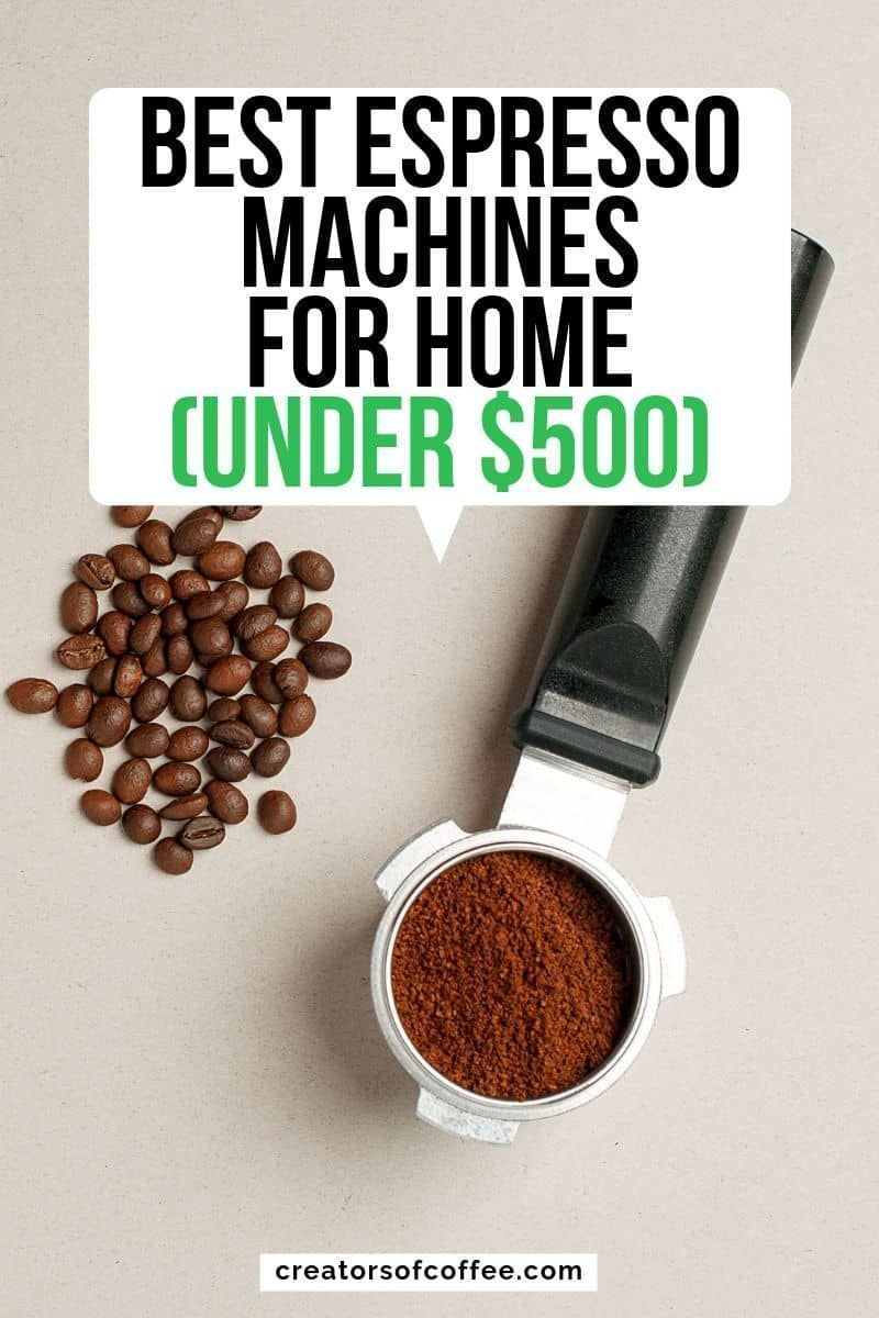 Best Espresso Machines Under 500: 2019 Guide #espressoathome Do you want to make great coffee at home? Read our review of the best espresso machine for home - all are under $500! Top rated espresso machines | Espresso Machines for Home | Top espresso machines #espressoathome Best Espresso Machines Under 500: 2019 Guide #espressoathome Do you want to make great coffee at home? Read our review of the best espresso machine for home - all are under $500! Top rated espresso machines | Espresso Machin #espressoathome