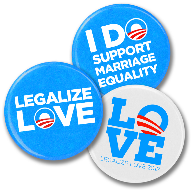 1-inch Mini Buttons. Price: $2.99 Show your love for equality with these 1 inch mini-buttons. Great for backpacks, jackets or lapels these little guys pack a big message. Order individually or in bulk to share with friends, family and neighbors! Campaign for the cause!