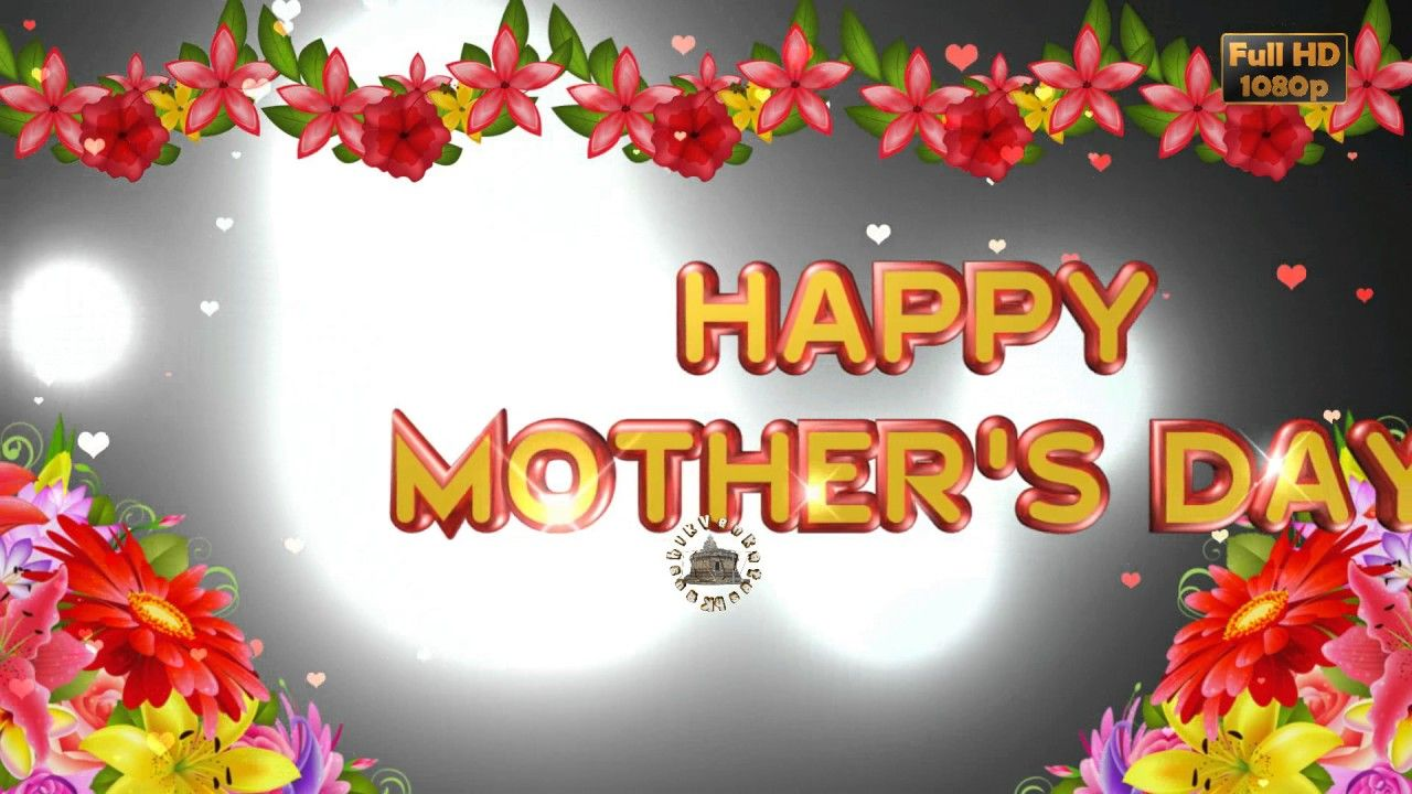 Happy Mother S Day 2017 Wishes Whatsapp Video Greetings Animation Messag Happy Mothers Day Happy Mothers Mothers Day Gif