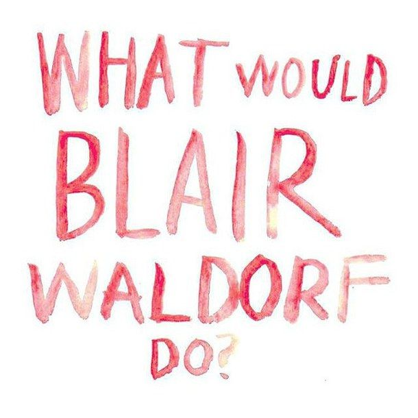 blair, blair waldorf, gossip girl, gossip girl quote, queen b ...