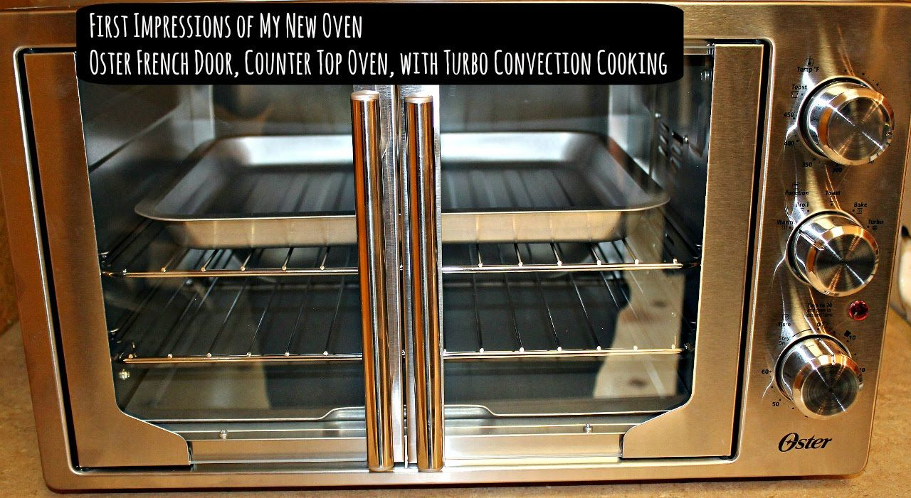Oster Convection Oven Review First Impressions 89162202 Top Ten
