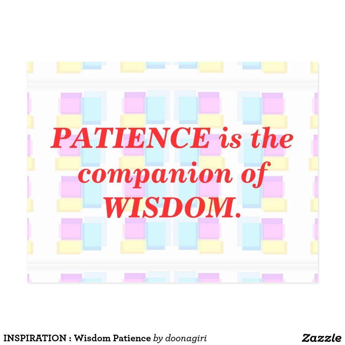 INSPIRATION : Wisdom Patience Postcard