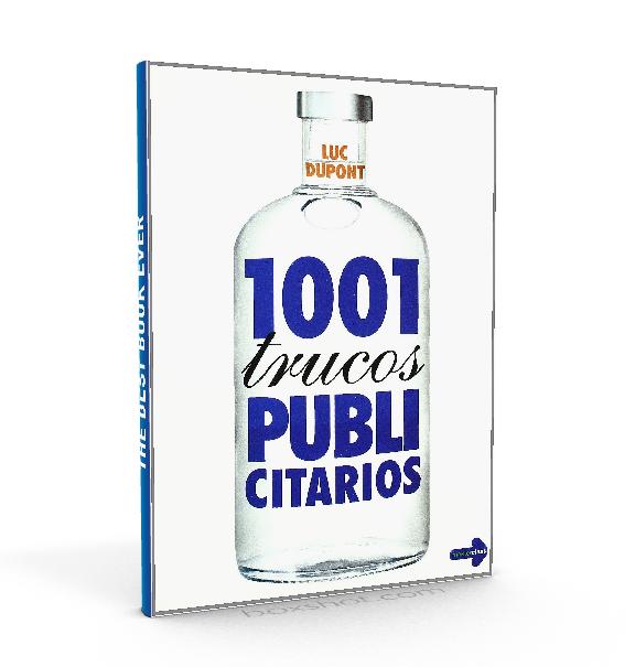 1001 trucos publicitarios – Luc Dupont – PDF  #publicidad #marketing #LibrosAyua  http://librosayuda.info/2016/03/10/1001-trucos-publicitarios-luc-dupont-pdf/