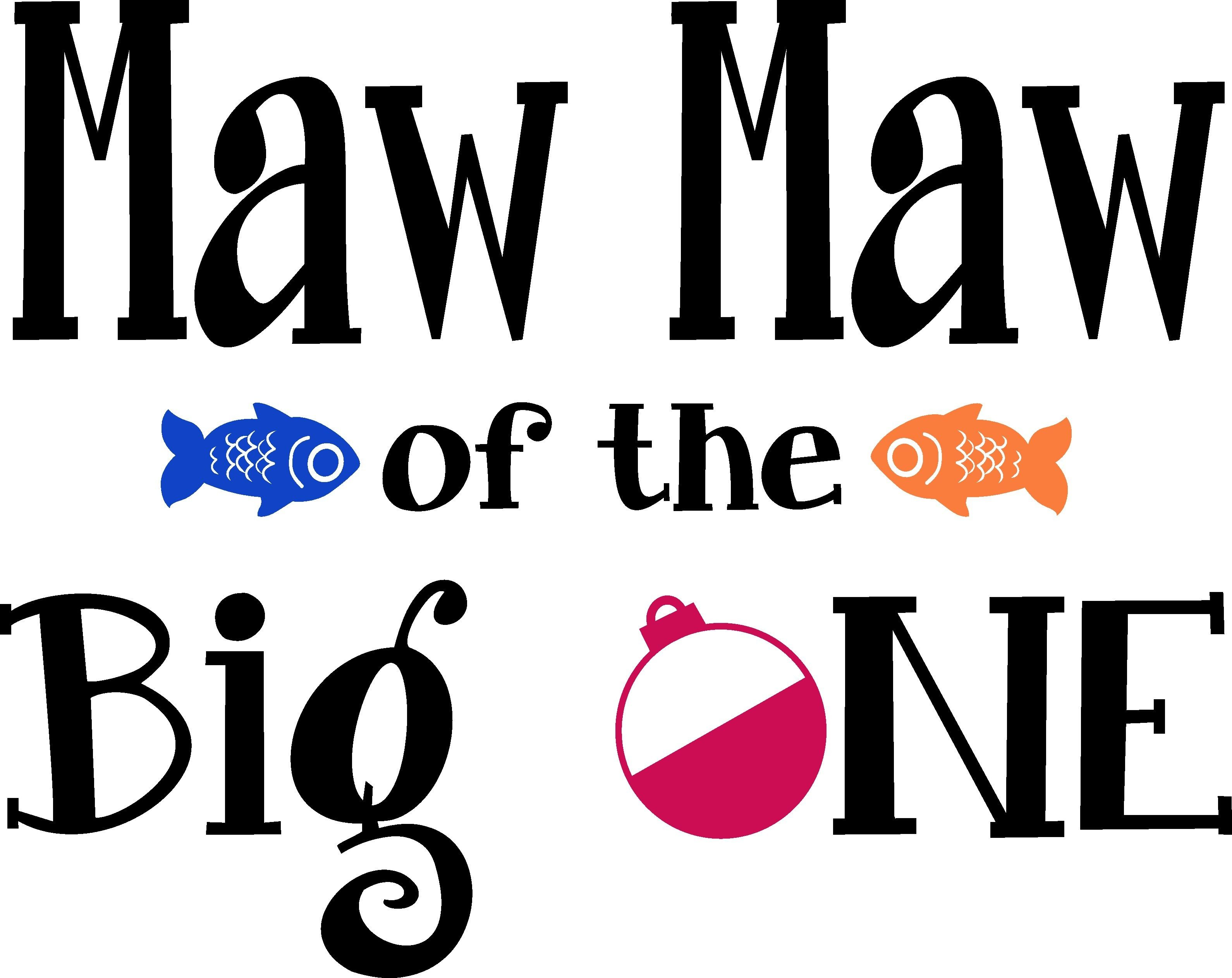 Maw Maw Of The Big One First Birthday Fishing Theme First