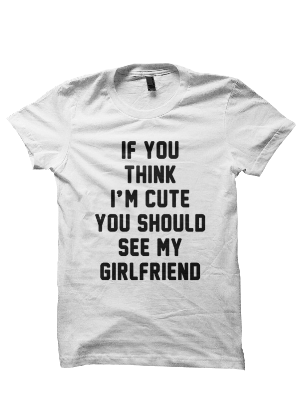 His her t-shirt think im cute shirt funny t-shirts cool shirts ...