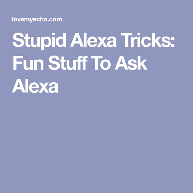 Stuff To Ask For For Christmas.Stupid Alexa Tricks Fun Stuff To Ask Alexa Christmas