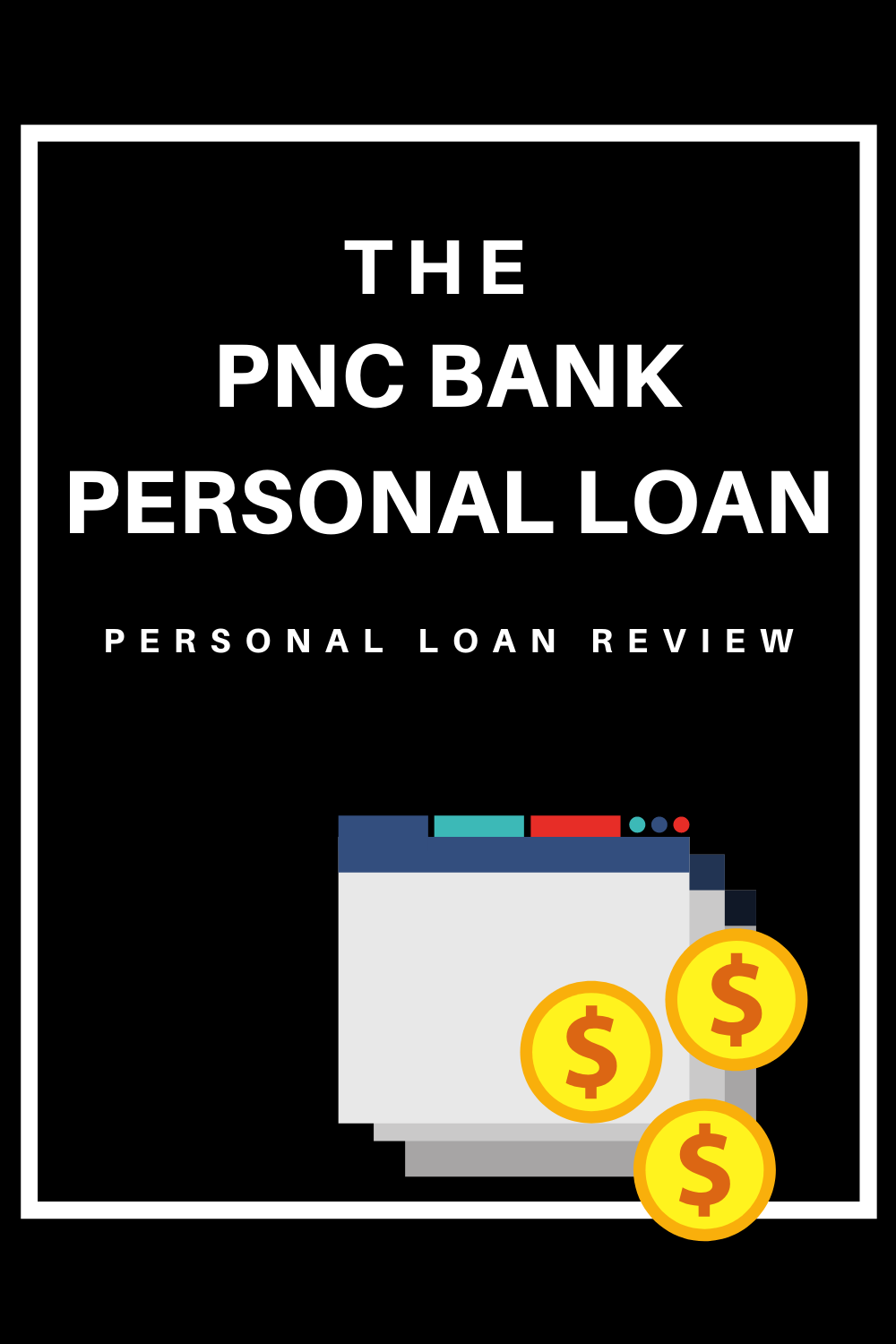 Pnc Bank Personal Loan Review In 2020 Personal Loans Loan Pnc