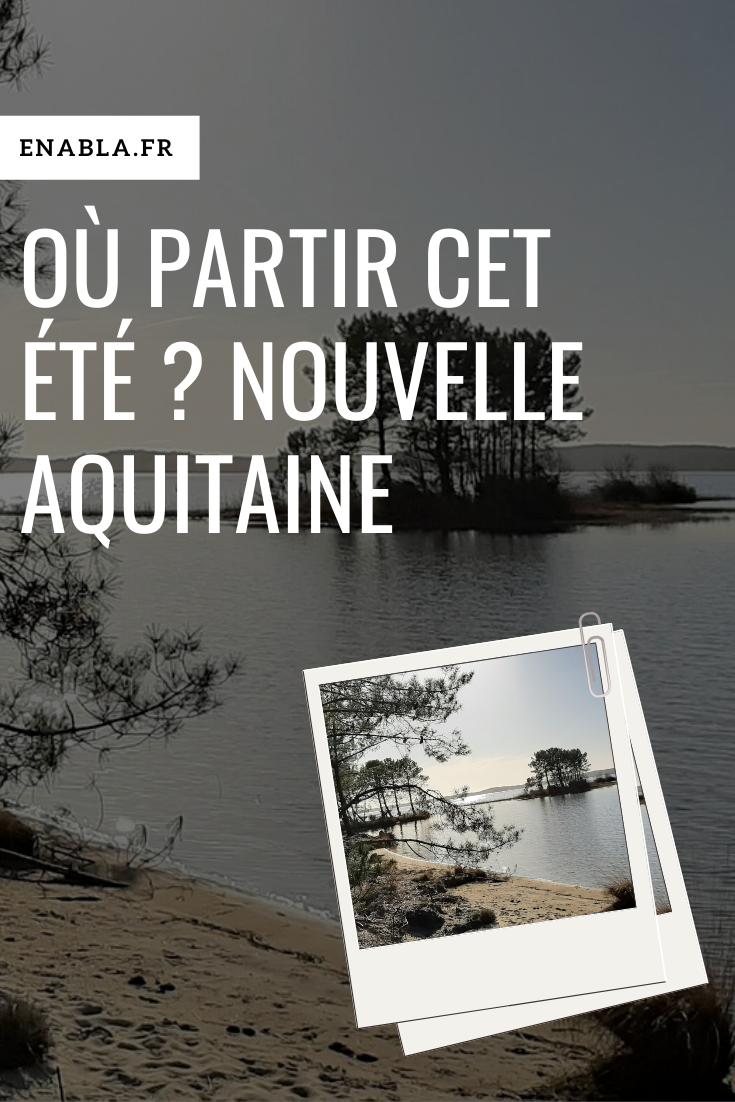 Que Faire En Nouvelle Aquitaine Et L Occitanie Enabla Fr En 2020 Ou Partir Cet Ete Nouvelle Aquitaine Aquitaine