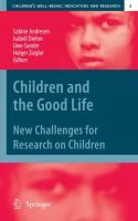 Children and the good life : new challenges for research on children / Sabine Andresen, Isabell Diehm, Uwe Sander, Holger Ziegler, editors