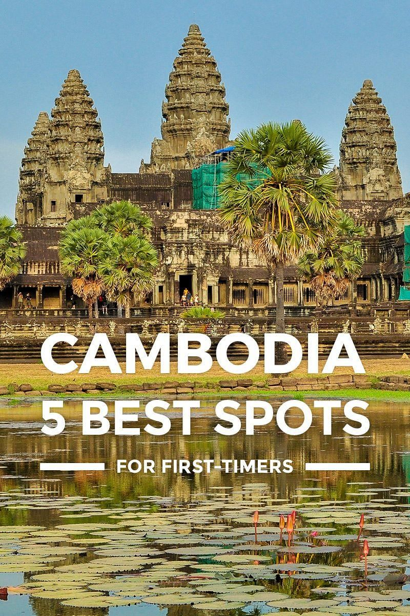 5 Best Places To Visit In Cambodia For First Timers Where Go Check Out These Top Tourist Spots