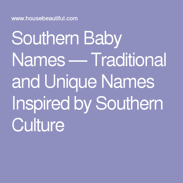 26 Baby Names Every Southerner Will Love