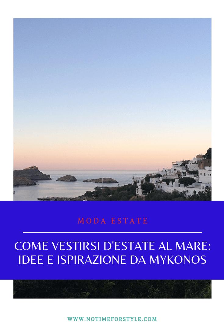Photo of Come vestirsi al mare in estate (ispirazione da Mykonos) – non c'è tempo per lo stile