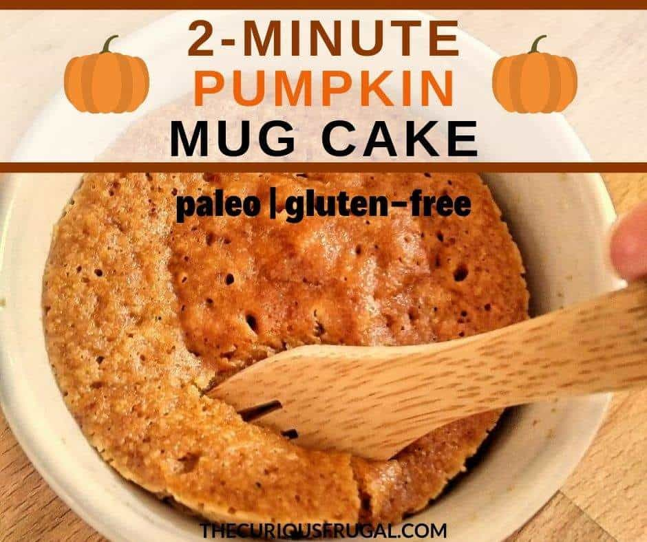 Pumpkin Mug Cake (paleo and gluten-free) - The Curious Frugal
