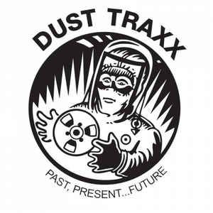 Dust Traxx - CDs and Vinyl at Discogs
