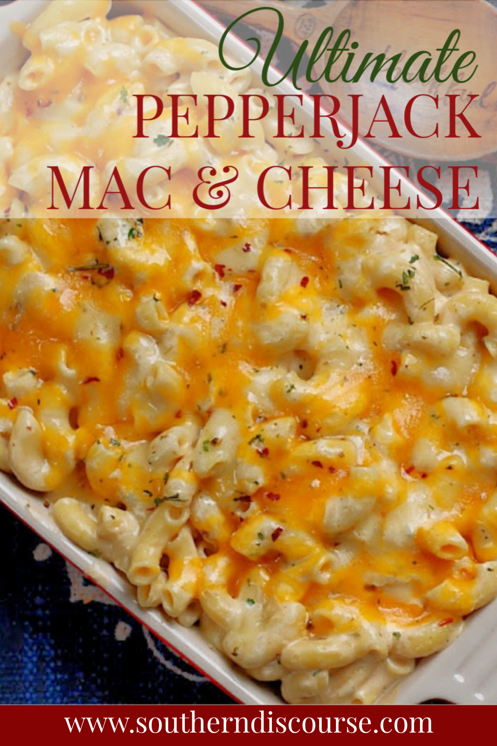 Ultimate Pepper Jack Mac and Cheese- Southern Disc