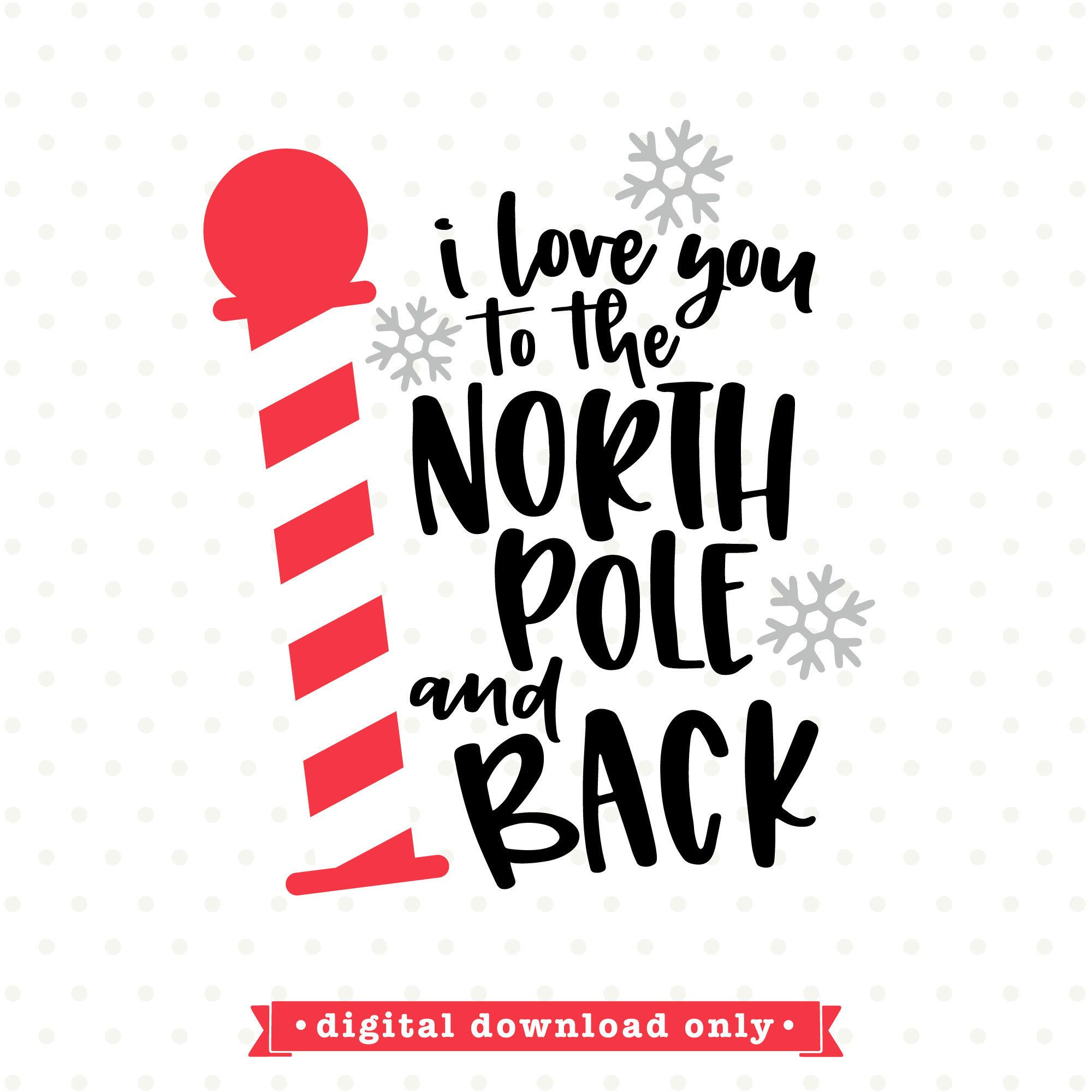 Download I love you to the North Pole and Back SVG file, Christmas ...