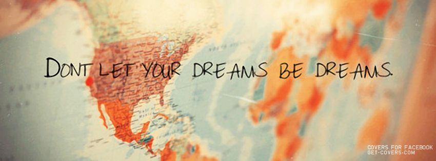 Get This Dont Let Your Dreams Facebook Covers For Profile From DreamsTravel QuotesInspirational QuotesWikang InglesDestinationsGermany